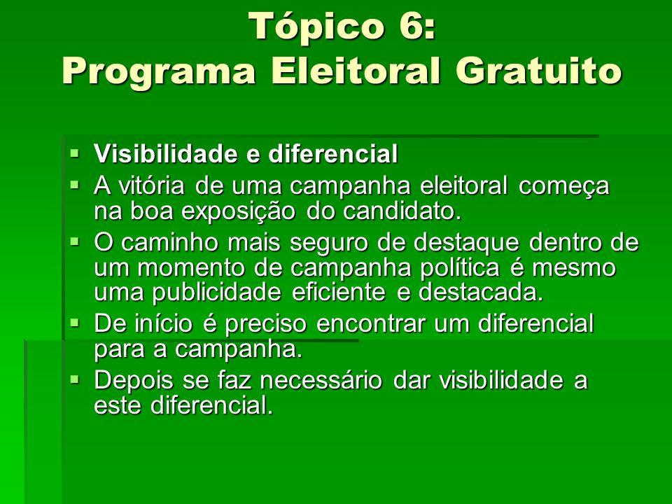 Tópico 6: Programa Eleitoral Gratuito