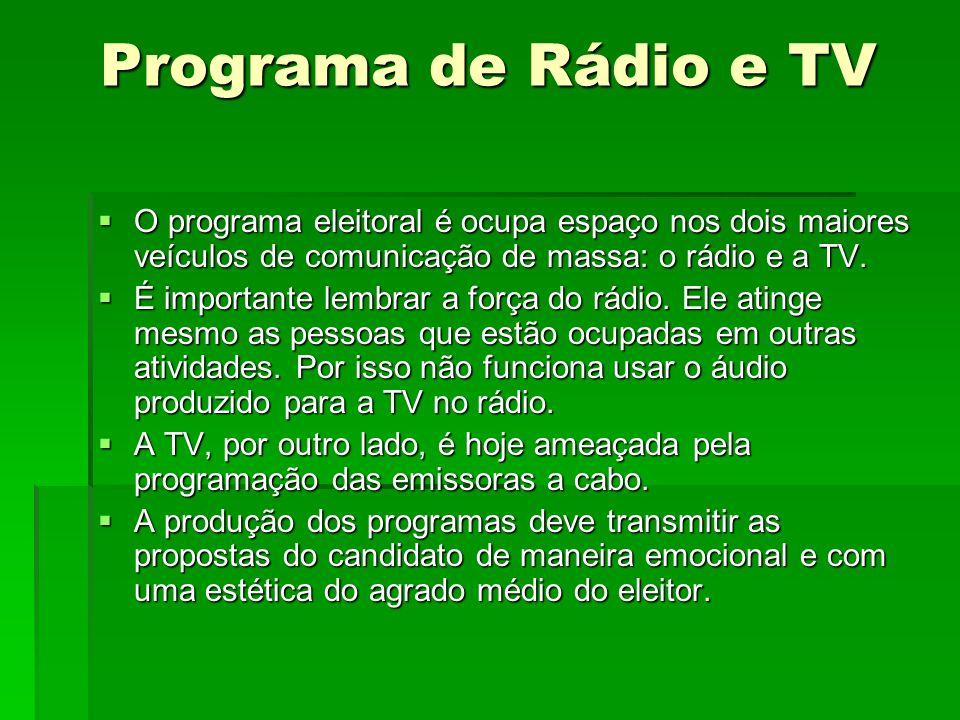 Programa de Rádio e TV O programa eleitoral é ocupa espaço nos dois maiores veículos de comunicação de massa: o rádio e a TV.