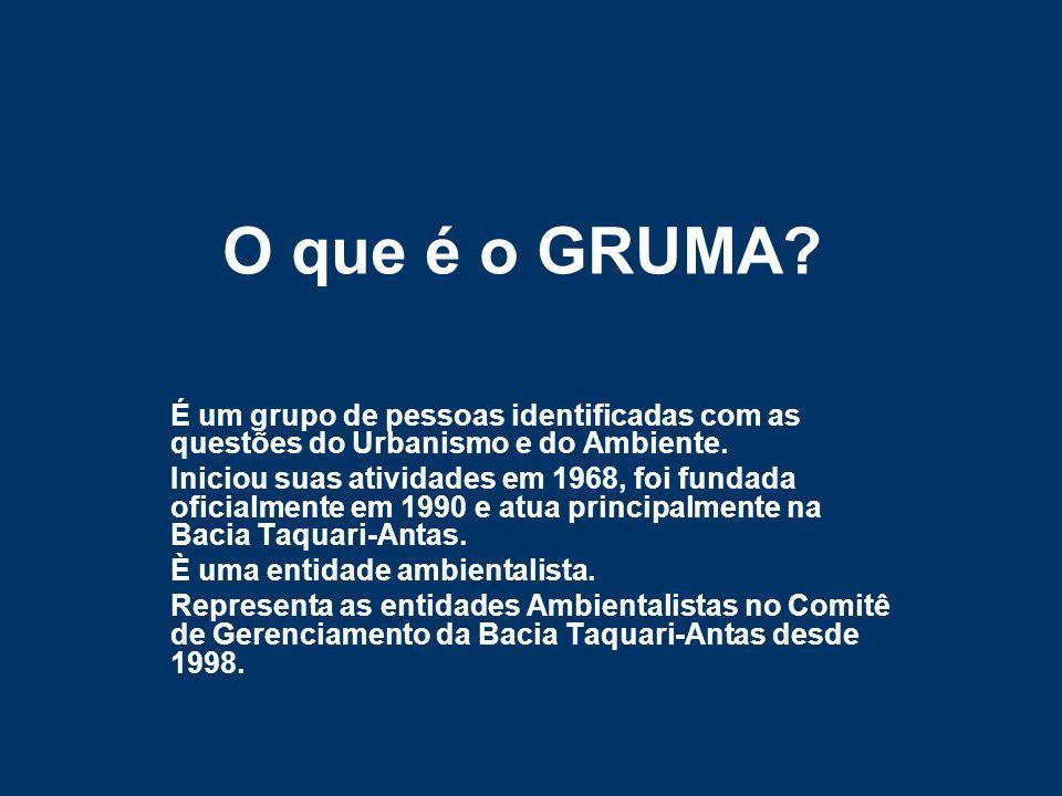 O que é o GRUMA É um grupo de pessoas identificadas com as questões do Urbanismo e do Ambiente.