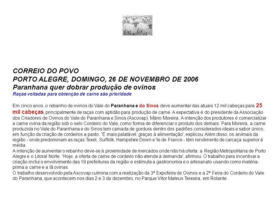 CORREIO DO POVO PORTO ALEGRE, DOMINGO, 26 DE NOVEMBRO DE 2006 Paranhana quer dobrar produção de ovinos