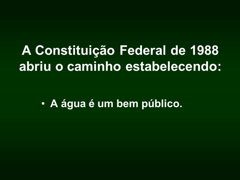 A Constituição Federal de 1988 abriu o caminho estabelecendo: