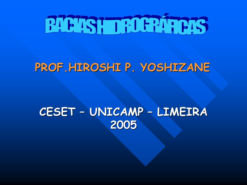 PROF.HIROSHI P. YOSHIZANE CESET – UNICAMP – LIMEIRA