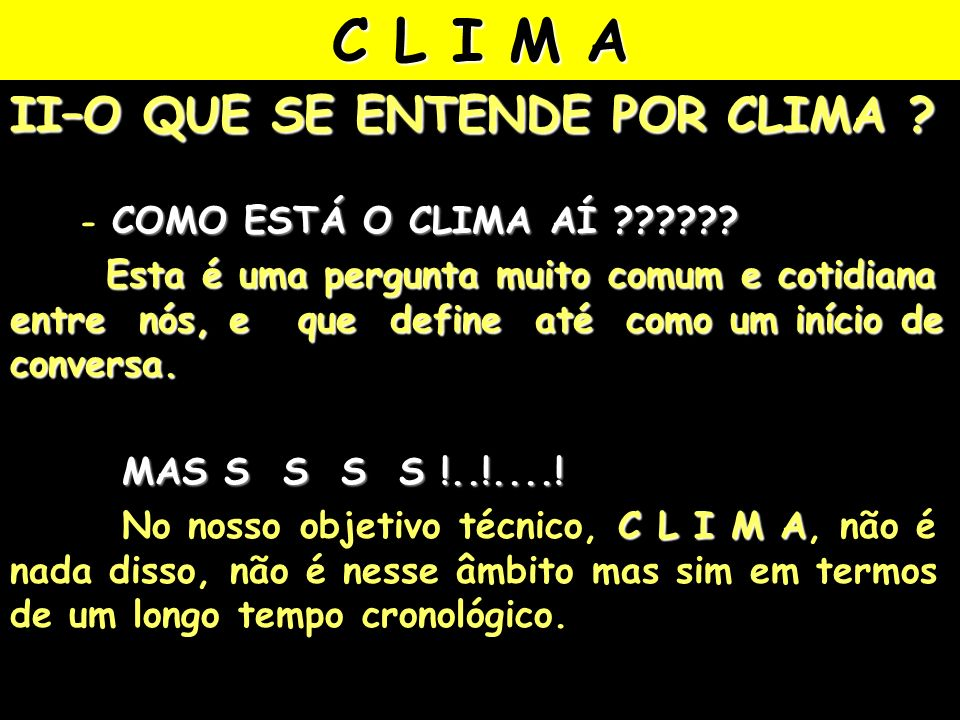 C L I M A II–O QUE SE ENTENDE POR CLIMA