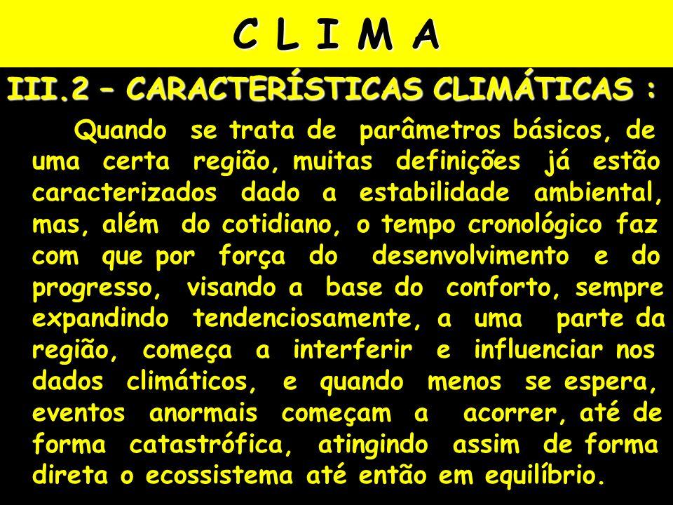 C L I M A III.2 – CARACTERÍSTICAS CLIMÁTICAS :