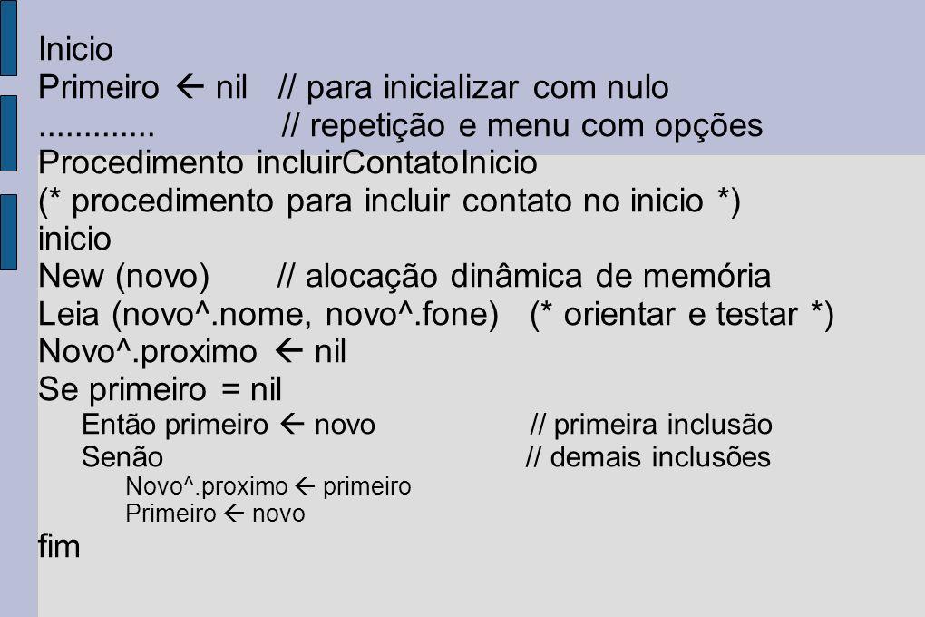 Primeiro  nil // para inicializar com nulo