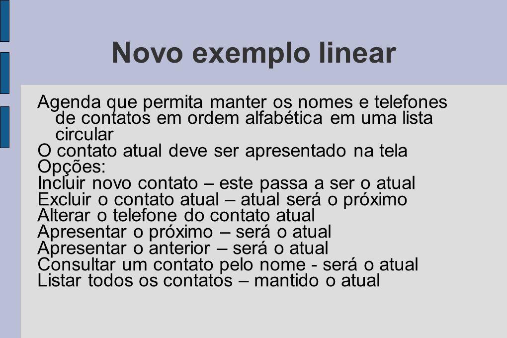 Novo exemplo linear Agenda que permita manter os nomes e telefones de contatos em ordem alfabética em uma lista circular.