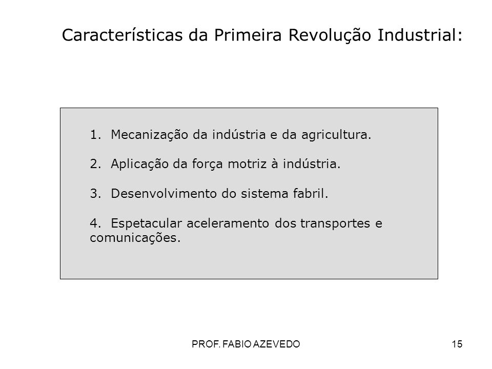 Características da Primeira Revolução Industrial: