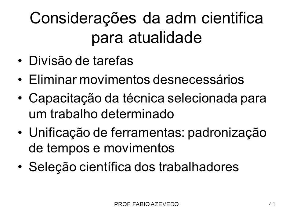 Considerações da adm cientifica para atualidade