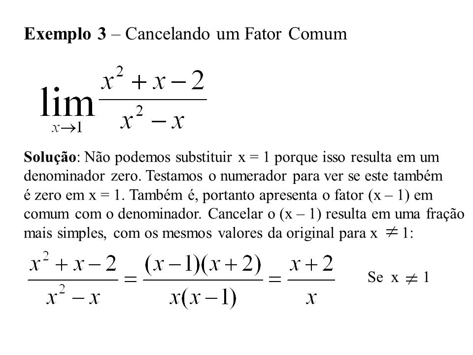 Exemplo 3 – Cancelando um Fator Comum