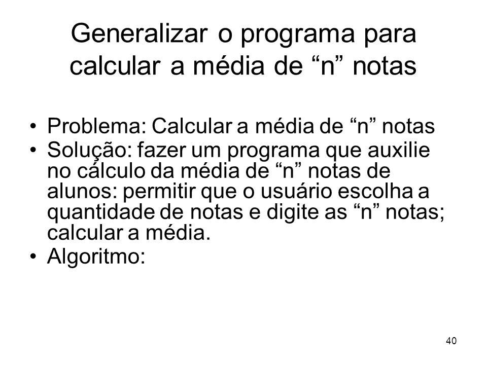 Generalizar o programa para calcular a média de n notas