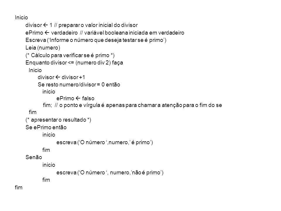 divisor  1 // preparar o valor inicial do divisor