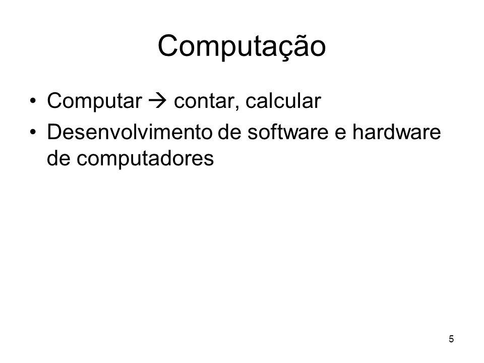 Computação Computar  contar, calcular