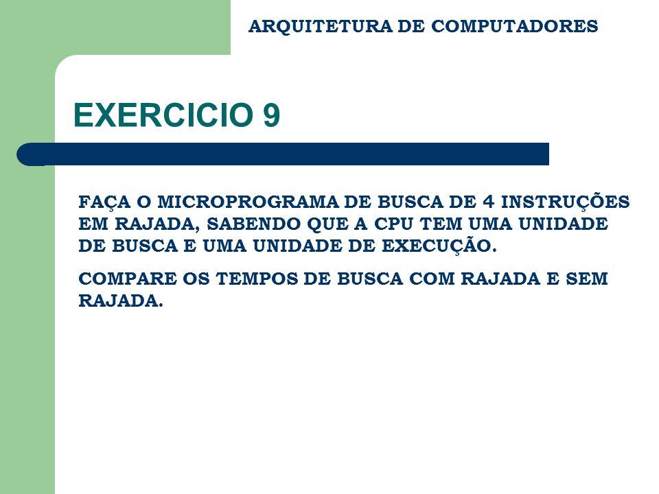 EXERCICIO 9 ARQUITETURA DE COMPUTADORES
