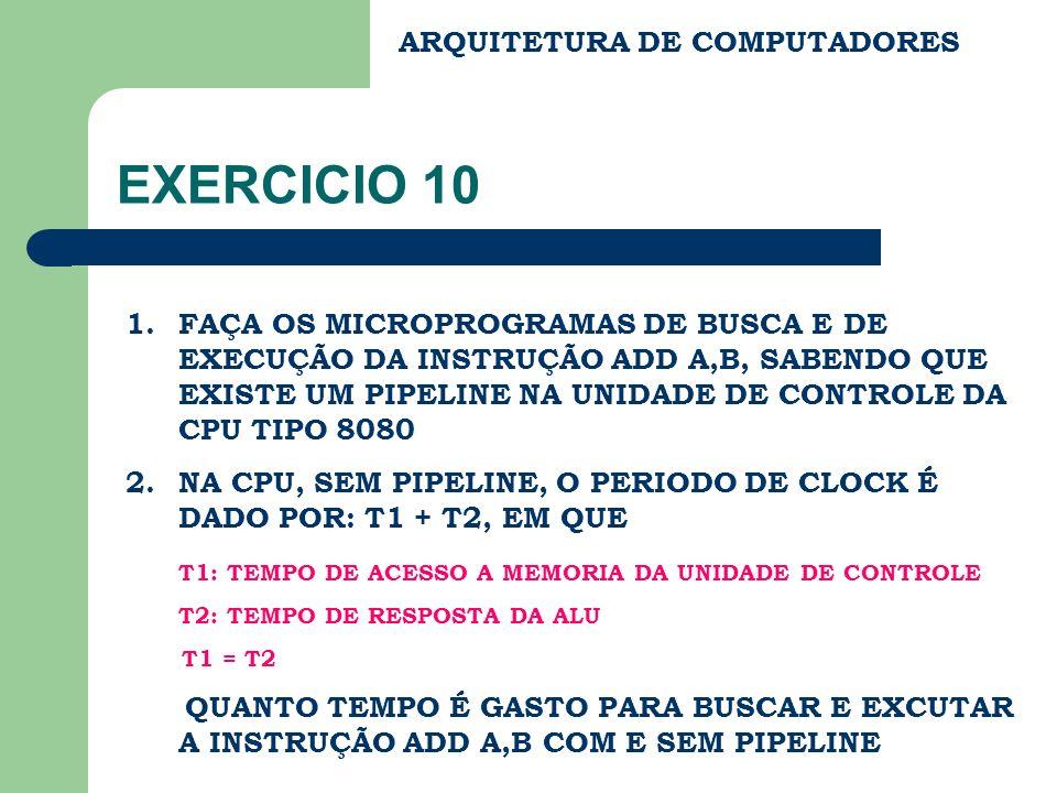 EXERCICIO 10 ARQUITETURA DE COMPUTADORES