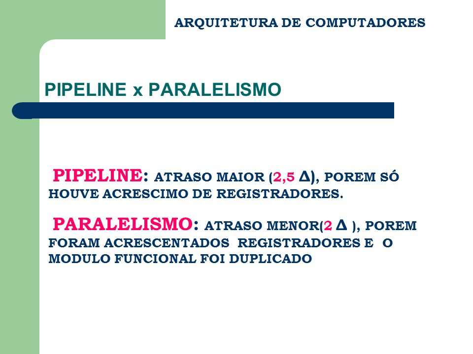 PIPELINE x PARALELISMO