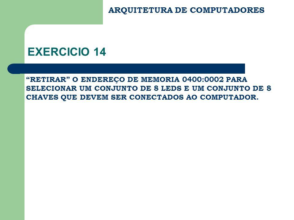 EXERCICIO 14 ARQUITETURA DE COMPUTADORES