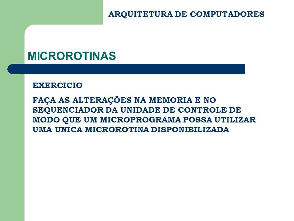 MICROROTINAS ARQUITETURA DE COMPUTADORES EXERCICIO
