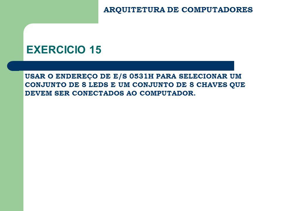 EXERCICIO 15 ARQUITETURA DE COMPUTADORES
