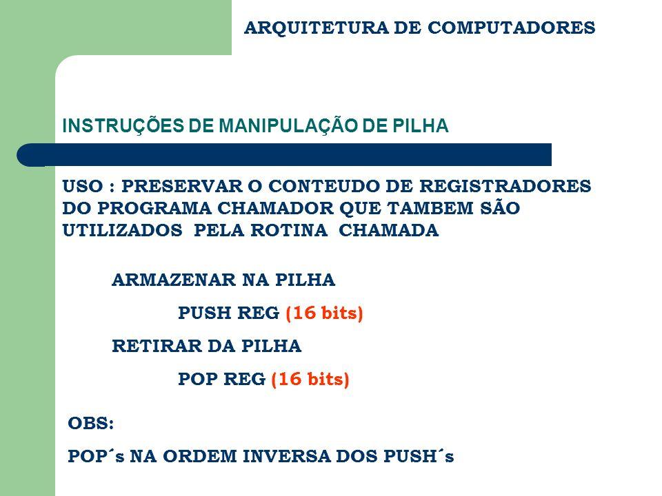 INSTRUÇÕES DE MANIPULAÇÃO DE PILHA