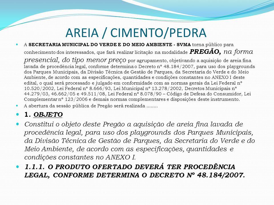 AREIA / CIMENTO/PEDRA 1. OBJETO