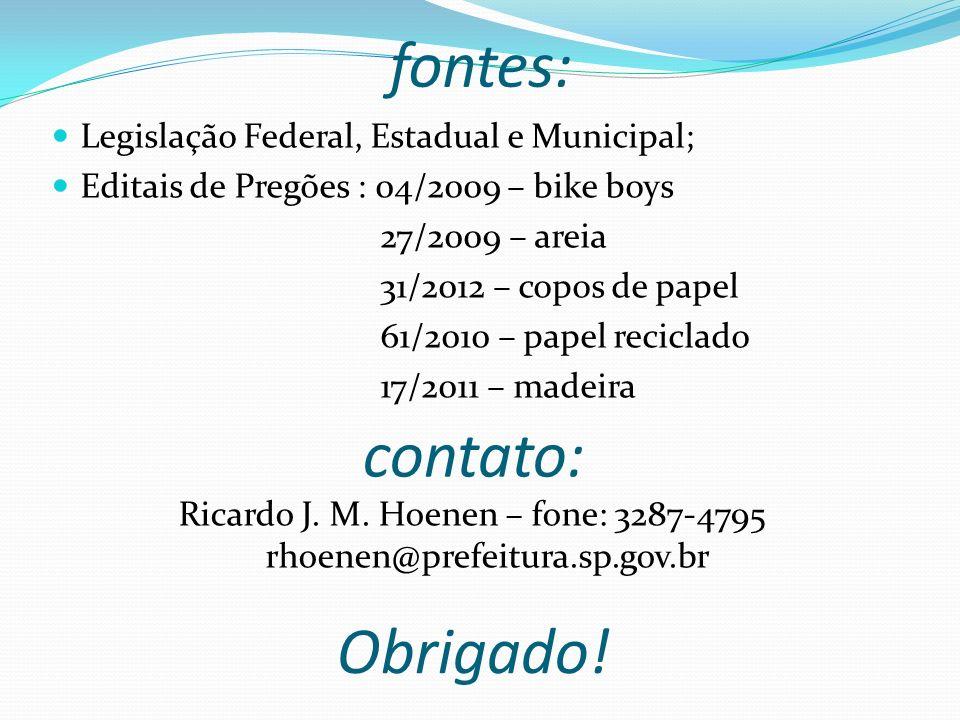 Ricardo J. M. Hoenen – fone: 3287-4795 rhoenen@prefeitura.sp.gov.br