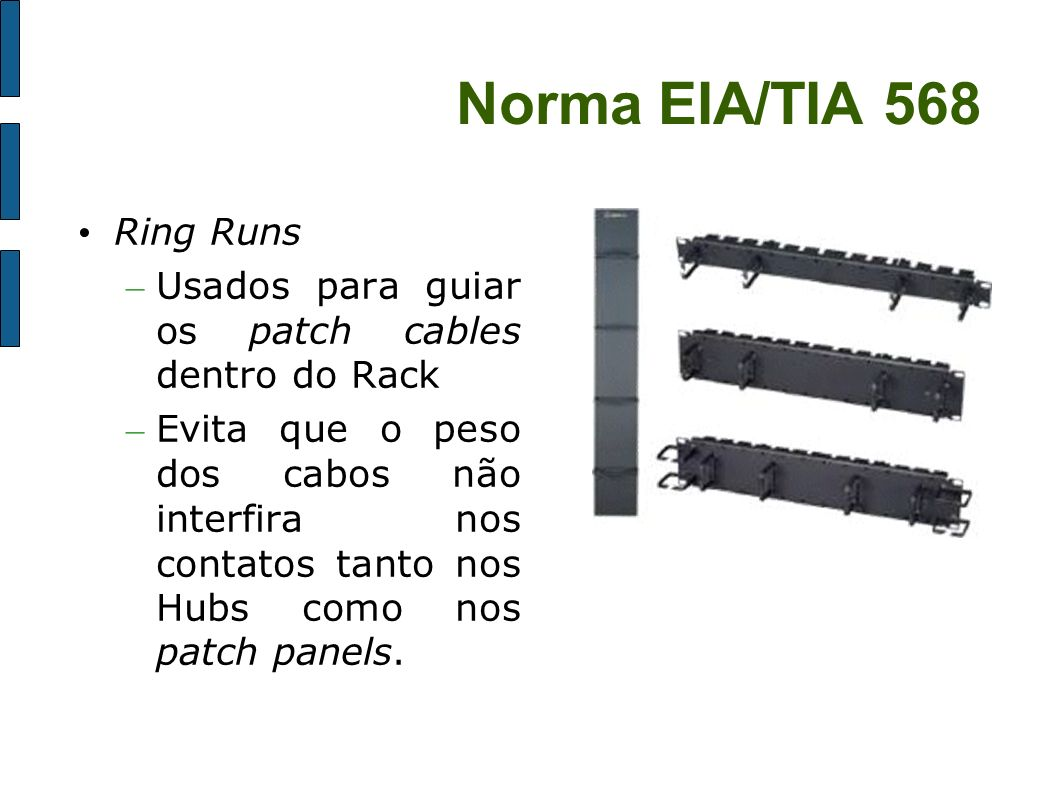 Norma EIA/TIA 568 Ring Runs