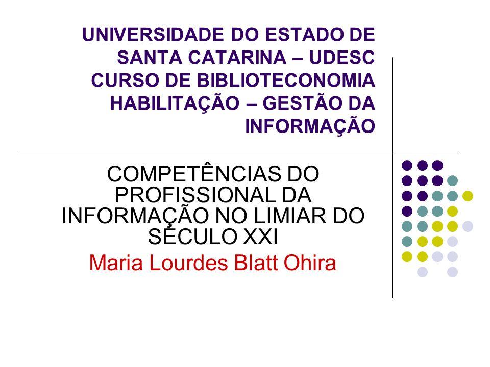 COMPETÊNCIAS DO PROFISSIONAL DA INFORMAÇÃO NO LIMIAR DO SÉCULO XXI