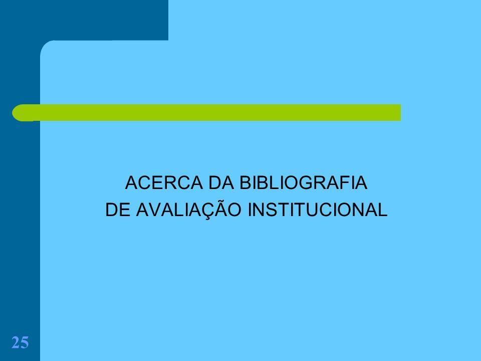 ACERCA DA BIBLIOGRAFIA DE AVALIAÇÃO INSTITUCIONAL