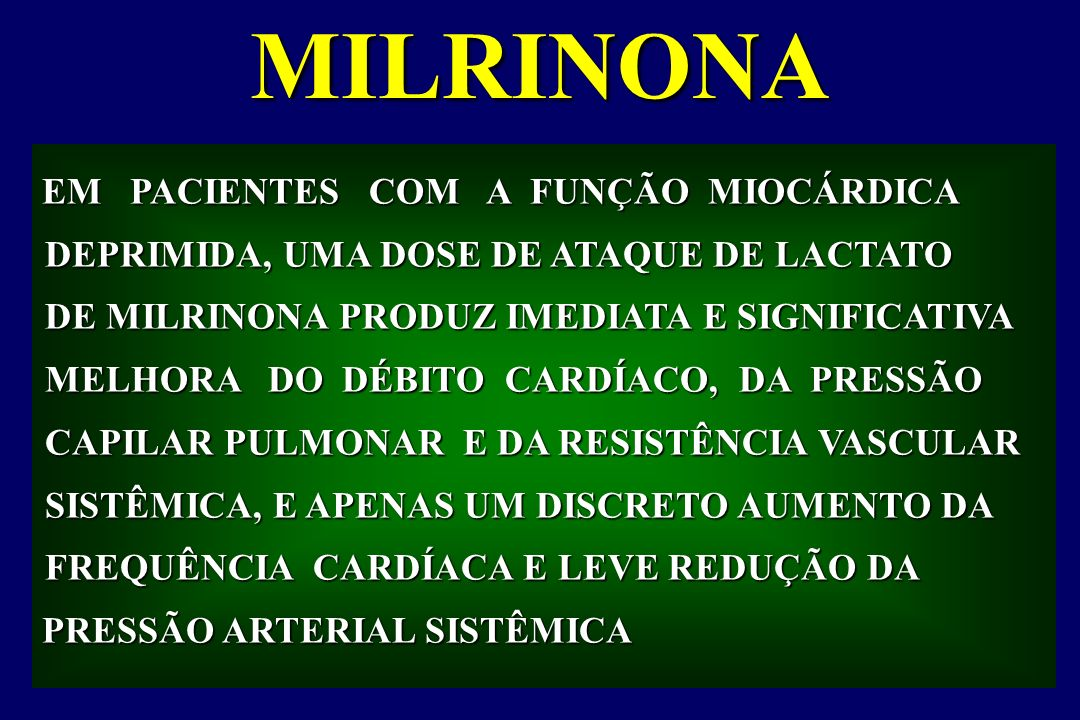 MILRINONA EM PACIENTES COM A FUNÇÃO MIOCÁRDICA