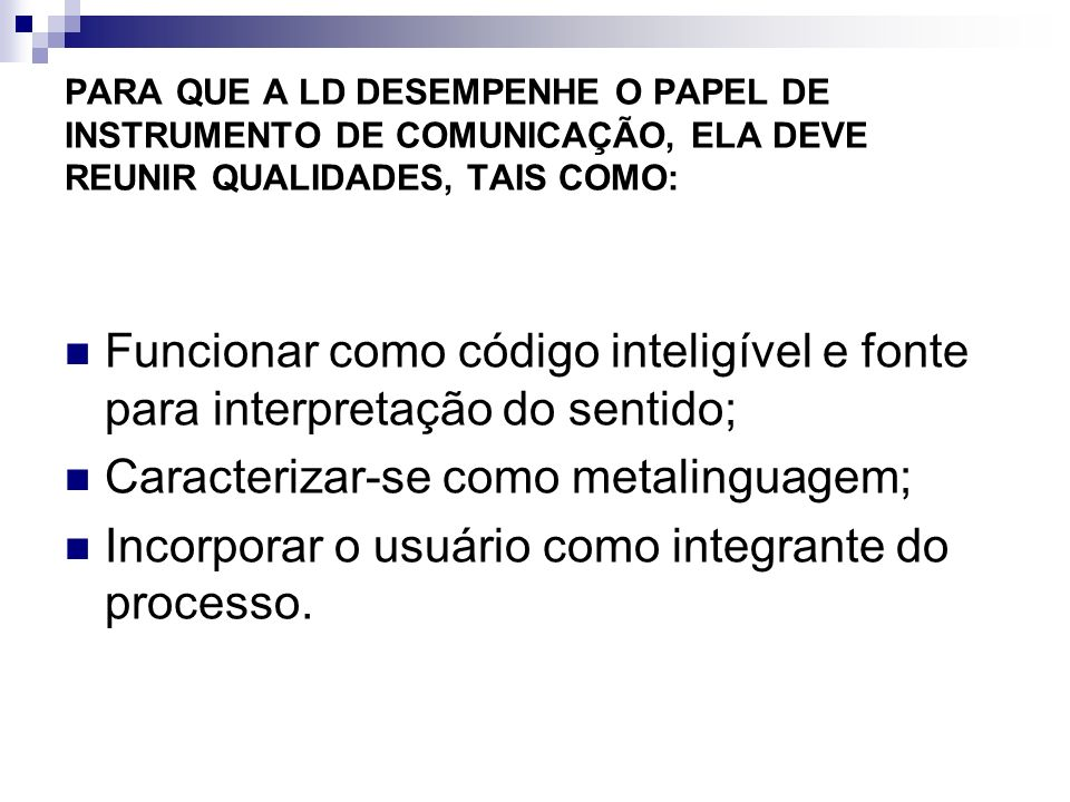 Caracterizar-se como metalinguagem;