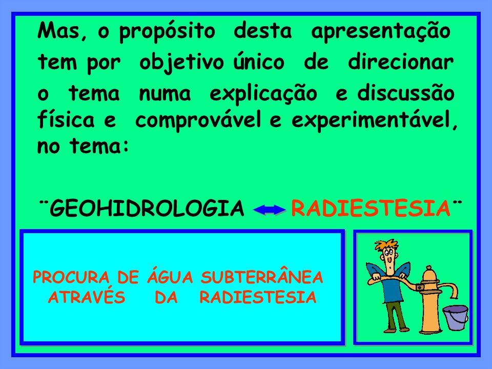PROCURA DE ÁGUA SUBTERRÂNEA ATRAVÉS DA RADIESTESIA