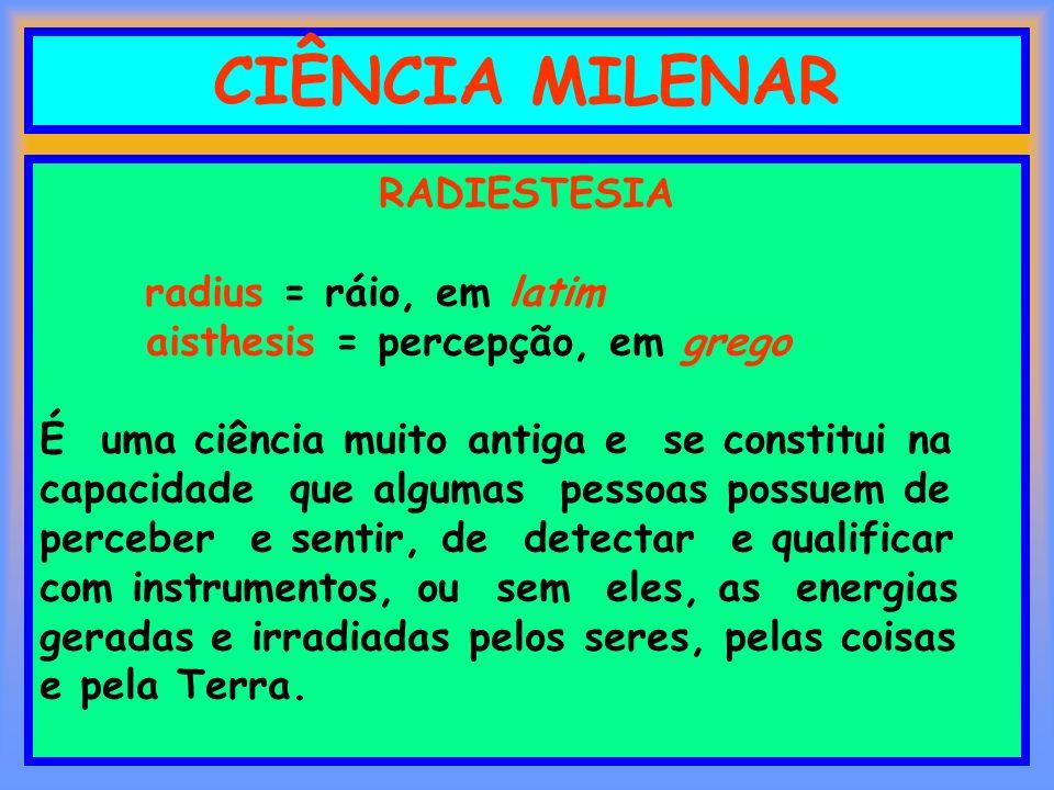CIÊNCIA MILENAR RADIESTESIA radius = ráio, em latim