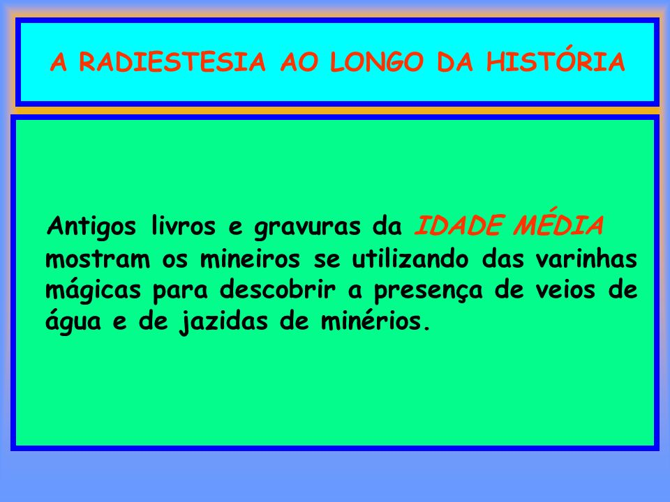 A RADIESTESIA AO LONGO DA HISTÓRIA