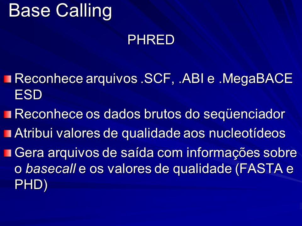 Base Calling PHRED Reconhece arquivos .SCF, .ABI e .MegaBACE ESD