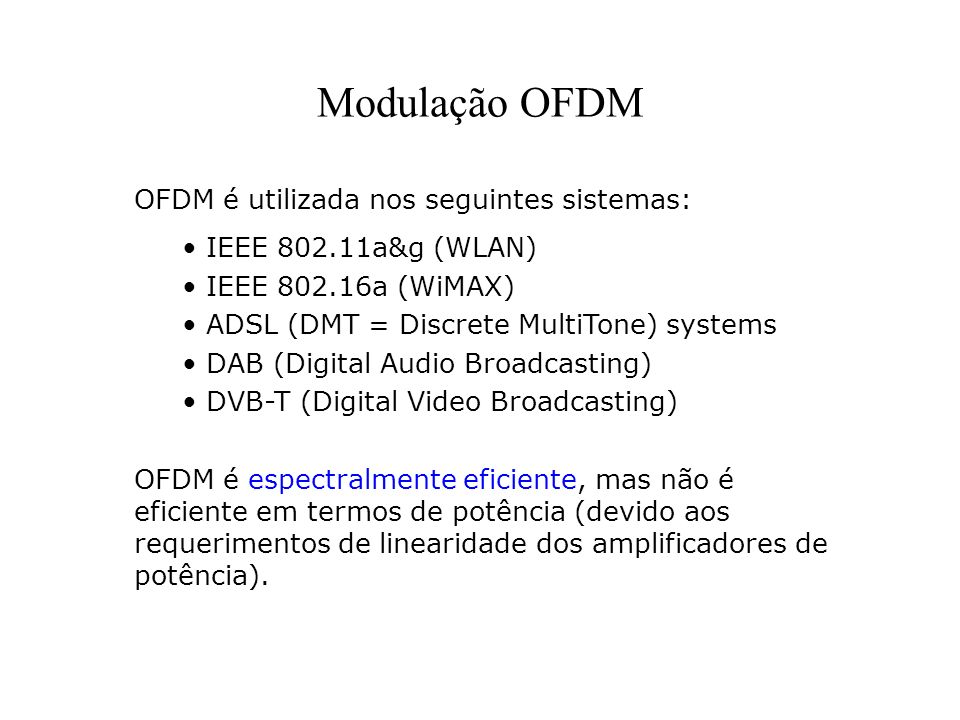 Modulação OFDM OFDM é utilizada nos seguintes sistemas: