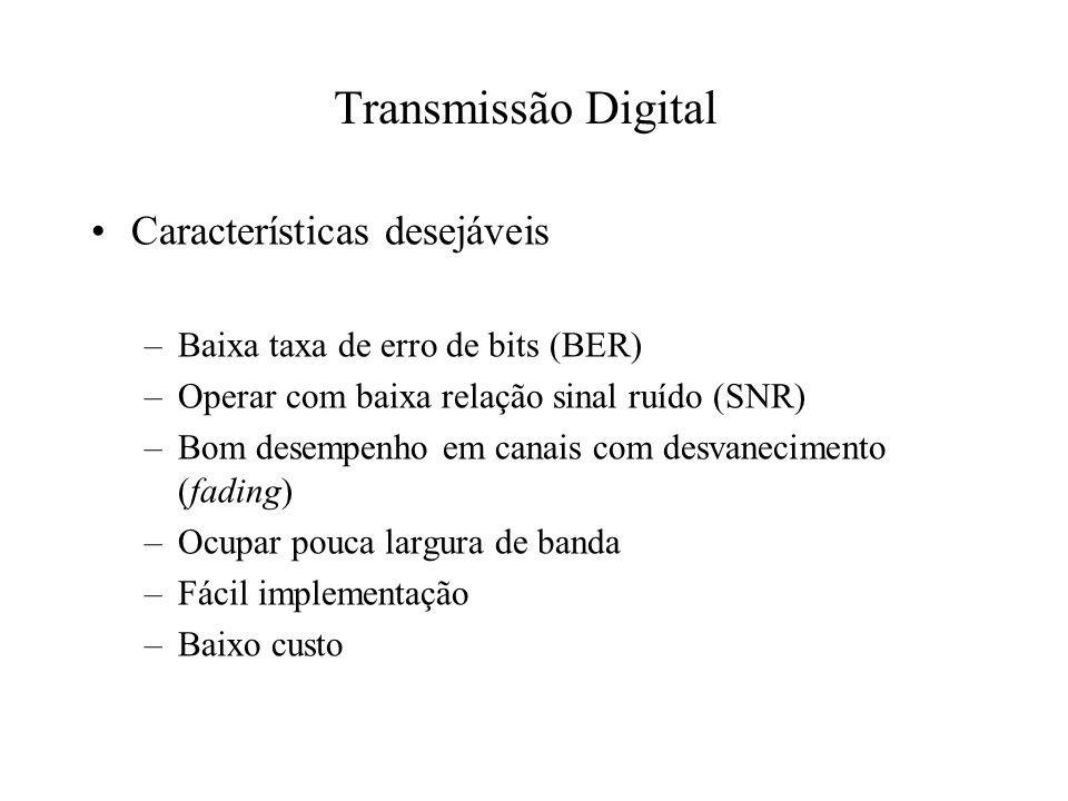 Transmissão Digital Características desejáveis