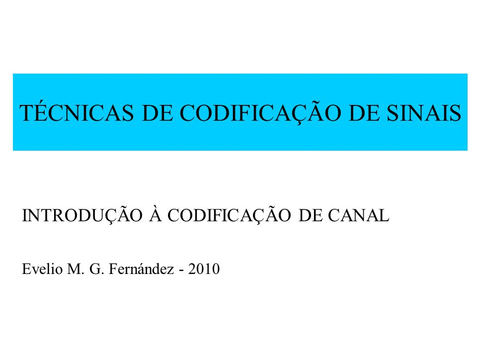 TÉCNICAS DE CODIFICAÇÃO DE SINAIS