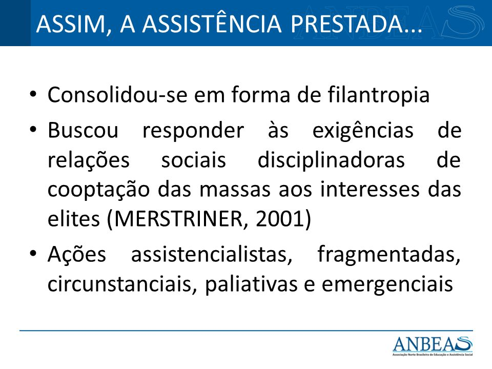 ASSIM, A ASSISTÊNCIA PRESTADA...
