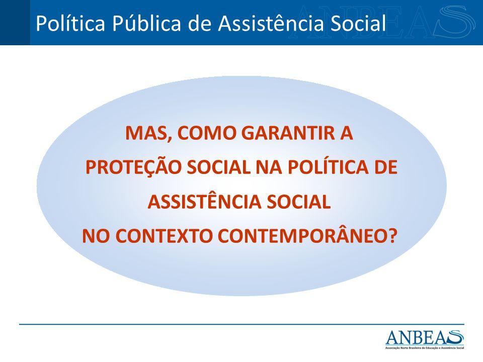 PROTEÇÃO SOCIAL NA POLÍTICA DE NO CONTEXTO CONTEMPORÂNEO