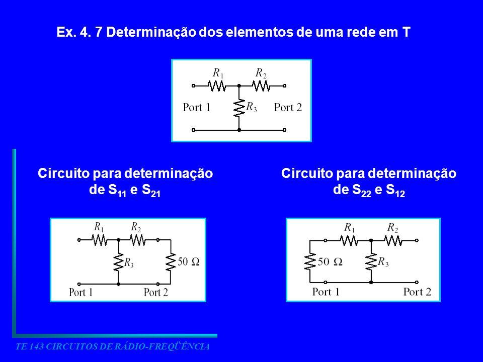 Ex. 4. 7 Determinação dos elementos de uma rede em T