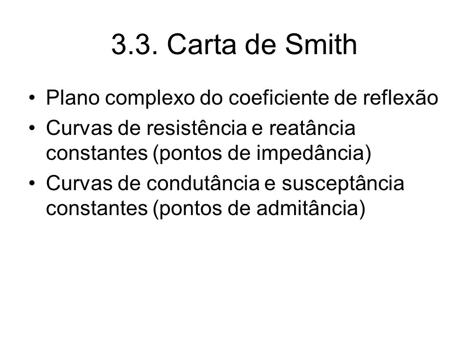 3.3. Carta de Smith Plano complexo do coeficiente de reflexão