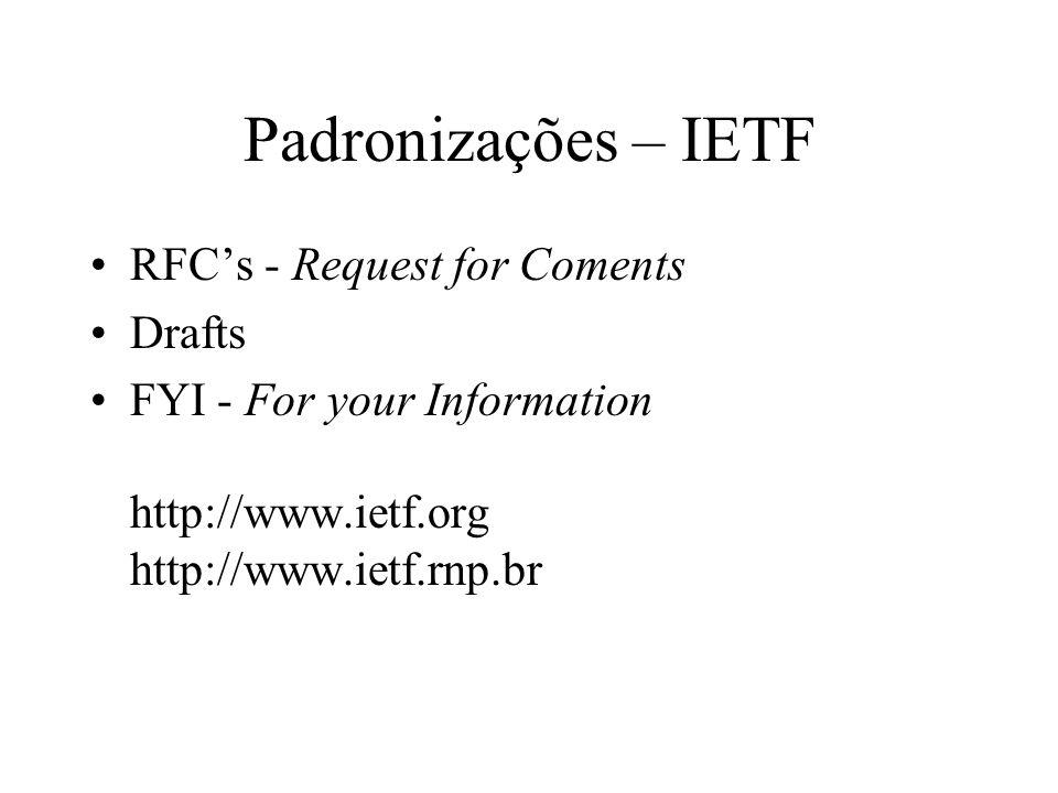 Padronizações – IETF RFC's - Request for Coments Drafts