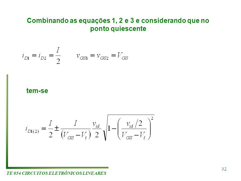 Combinando as equações 1, 2 e 3 e considerando que no ponto quiescente