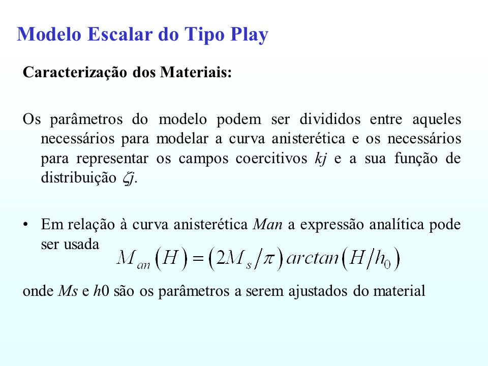 Modelo Escalar do Tipo Play