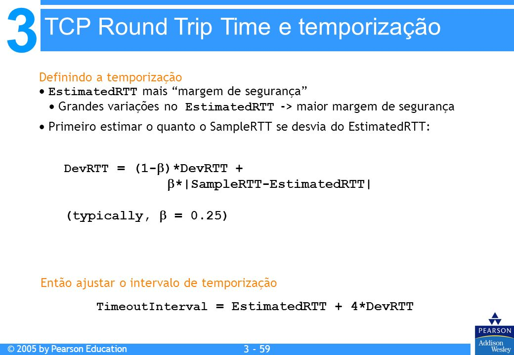TimeoutInterval = EstimatedRTT + 4*DevRTT
