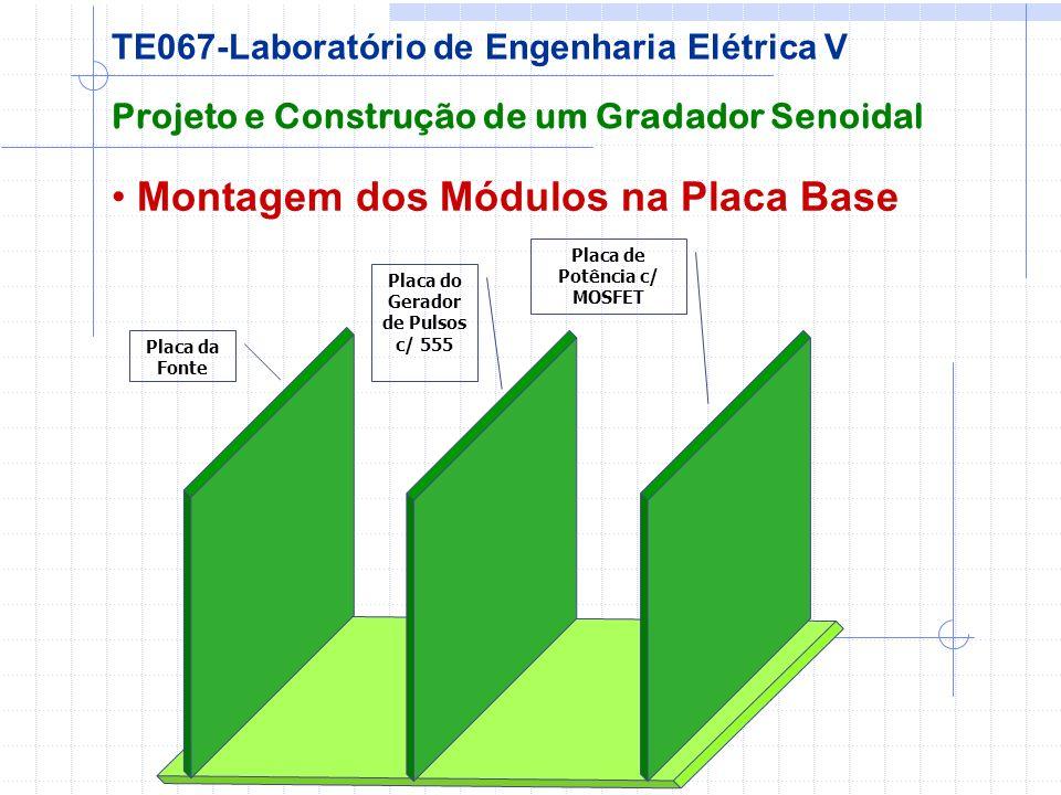 Placa do Gerador de Pulsos c/ 555 Placa de Potência c/ MOSFET