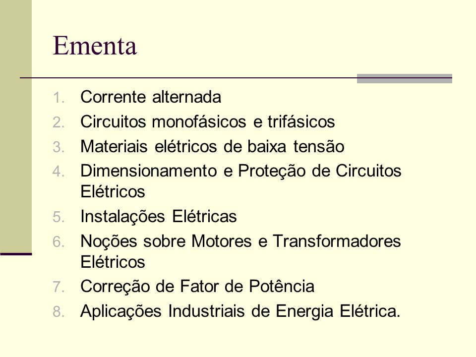 Ementa Corrente alternada Circuitos monofásicos e trifásicos