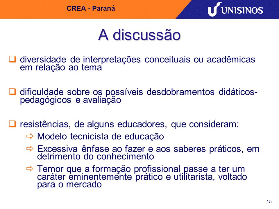 CREA - ParanáA discussão. diversidade de interpretações conceituais ou acadêmicas em relação ao tema.