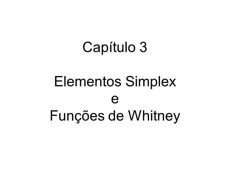 Capítulo 3 Elementos Simplex e Funções de Whitney