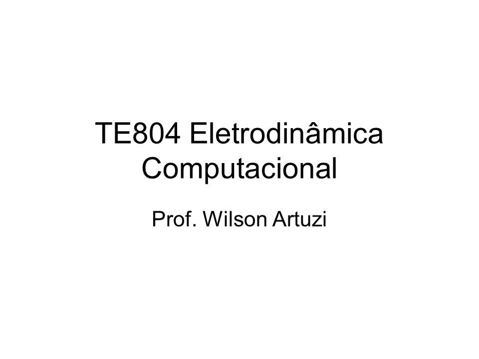 TE804 Eletrodinâmica Computacional